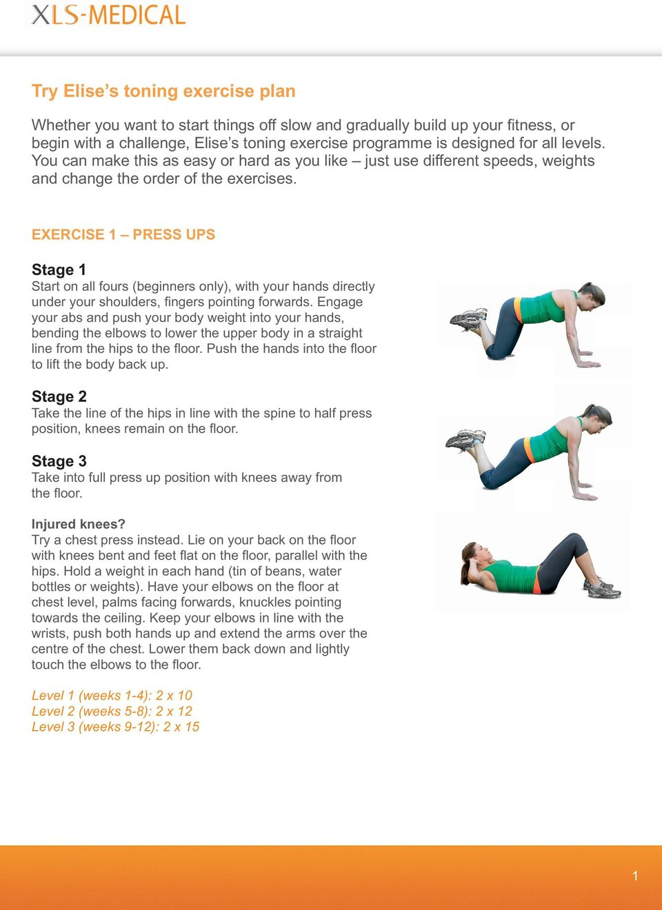 ExErcisE 1 press ups stage 1 Start on all fours (beginners only), with your hands directly under your shoulders, fi ngers pointing forwards.
