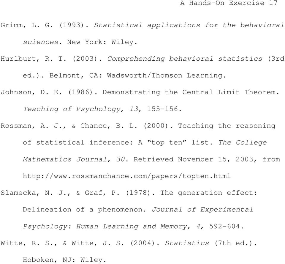 Teaching the reasoning of statistical inference: A top ten list. The College Mathematics Journal, 30. Retrieved November 15, 2003, from http://www.rossmanchance.com/papers/topten.html Slamecka, N. J., & Graf, P.