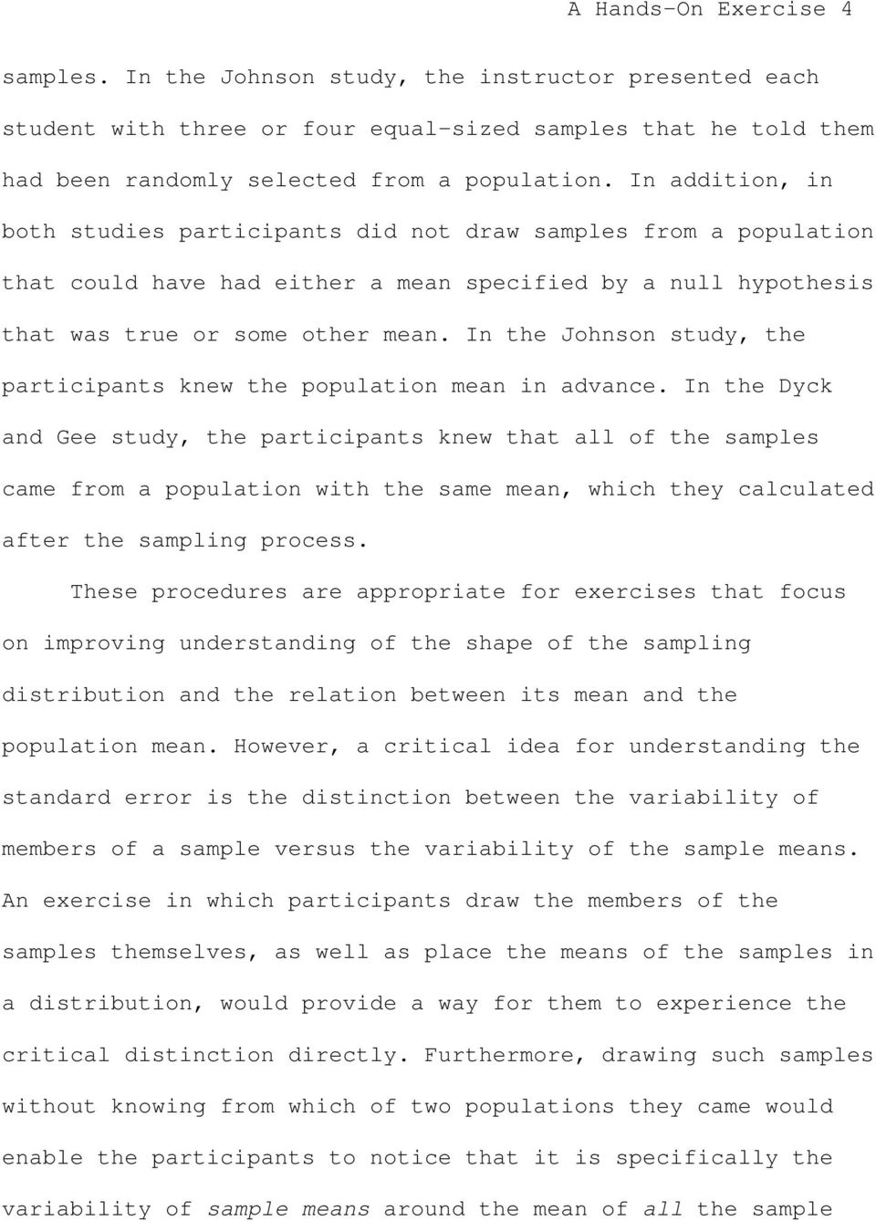 In the Johnson study, the participants knew the population mean in advance.