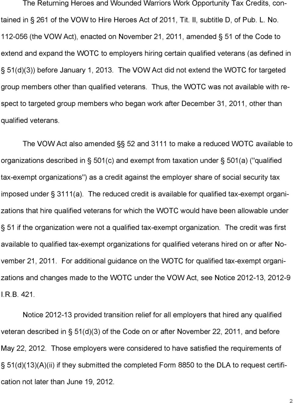 2013. The VOW Act did not extend the WOTC for targeted group members other than qualified veterans.