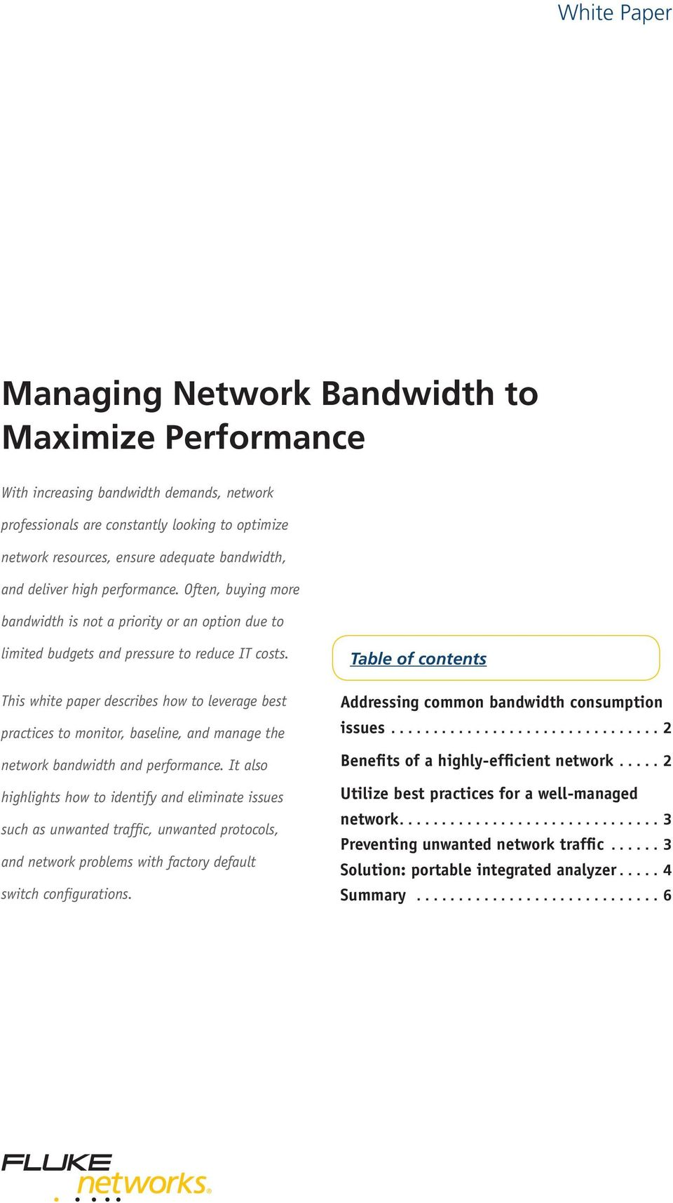 This white paper describes how to leverage best practices to monitor, baseline, and manage the network bandwidth and performance.