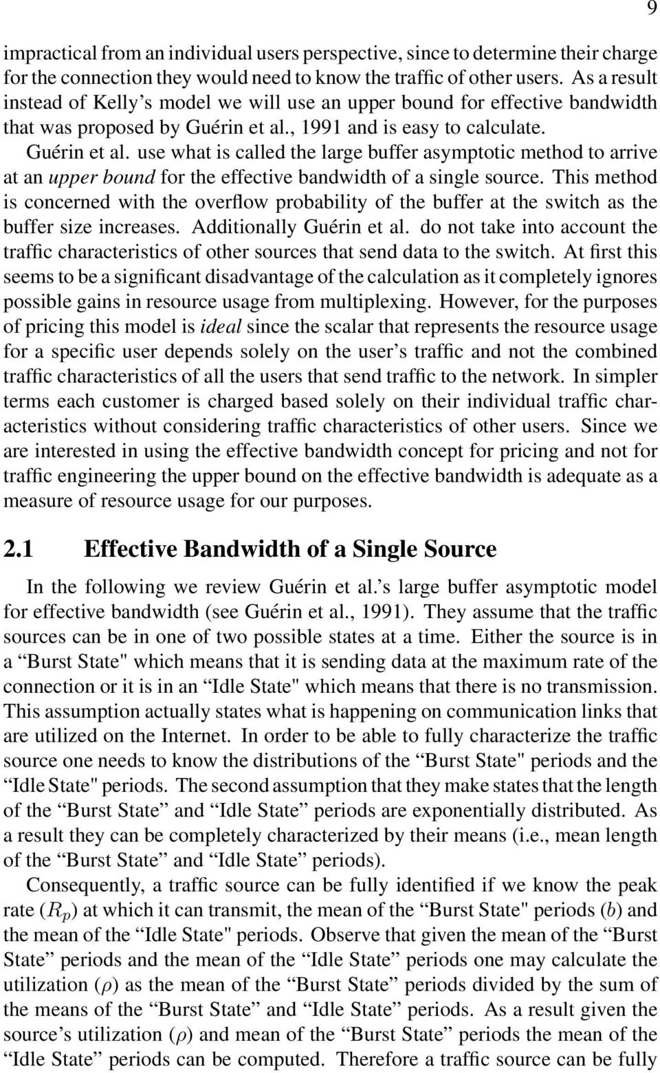 , 1991 and is easy to calculate. Guérin et al. use what is called the large buffer asymptotic method to arrive at an upper bound for the effective bandwidth of a single source.