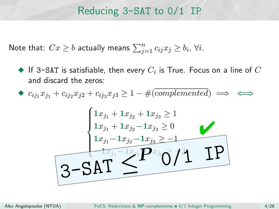 If 3-SAT is satisfiable, then every C i is True.