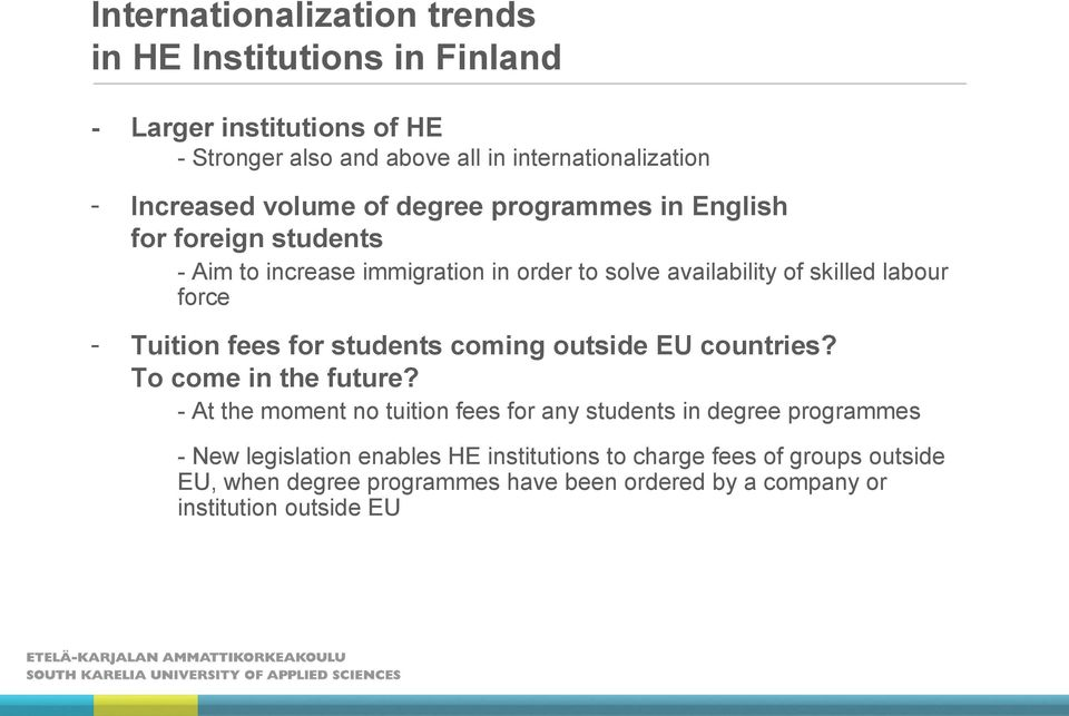 Tuition fees for students coming outside EU countries? To come in the future?