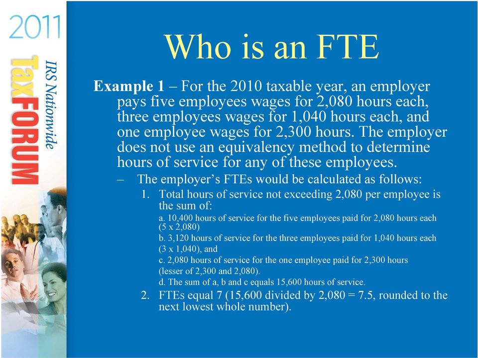 Total hours of service not exceeding 2,080 per employee is the sum of: a. 10,400 hours of service for the five employees paid for 2,080 hours each (5 x 2,080) b.