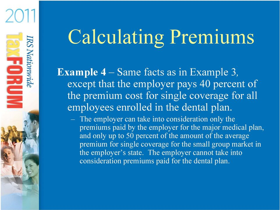 The employer can take into consideration only the premiums paid by the employer for the major medical plan, and only up to 50