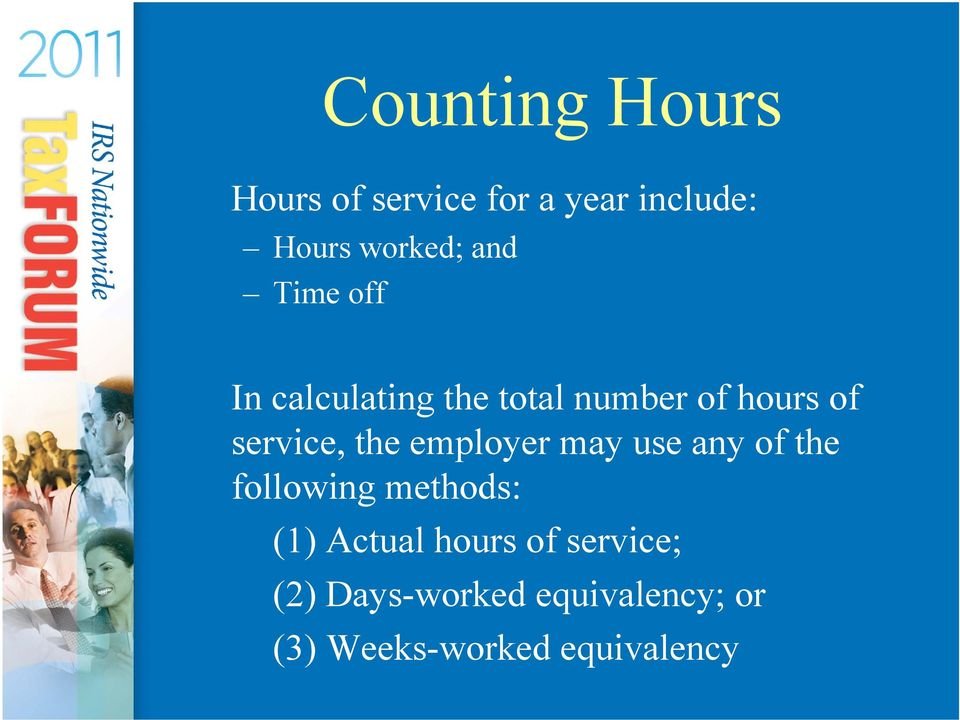 the employer may use any of the following methods: (1) Actual hours