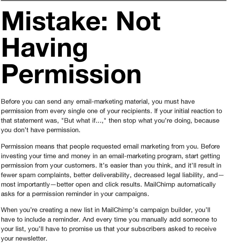 Before investing your time and money in an email-marketing program, start getting permission from your customers.