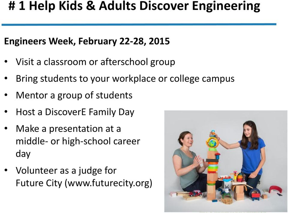 campus Mentor a group of students Host a DiscoverE Family Day Make a presentation at