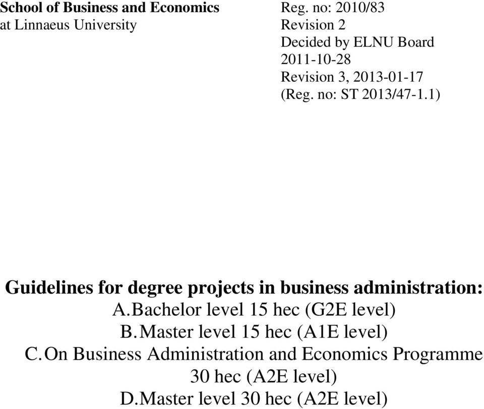 2013-01-17 (Reg. no: ST 2013/47-1.1) Guidelines for degree projects in business administration: A.