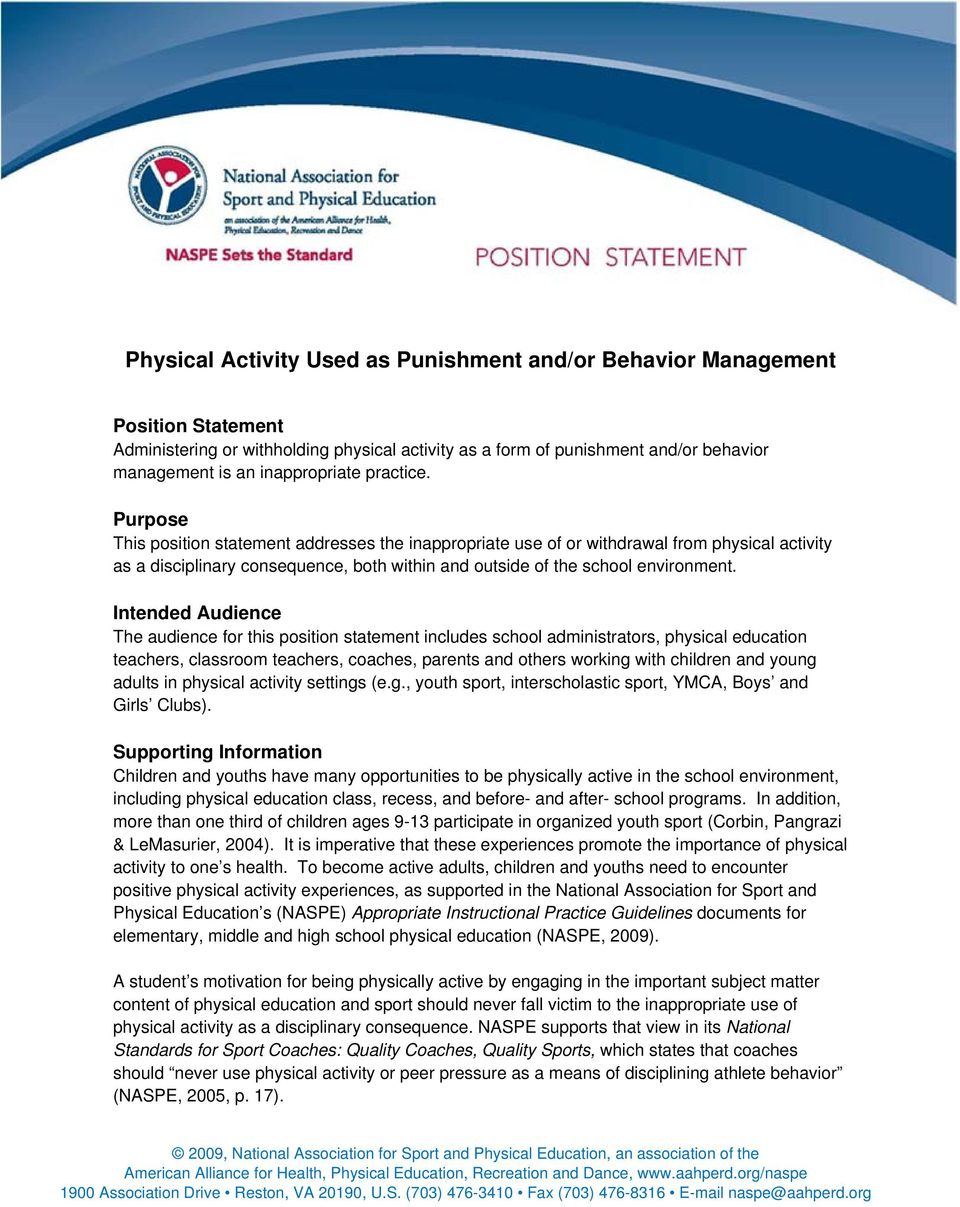 Purpose This position statement addresses the inappropriate use of or withdrawal from physical activity as a disciplinary consequence, both within and outside of the school environment.