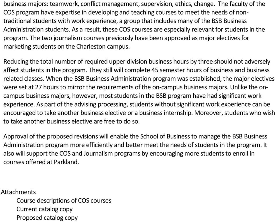 Administration students. As a result, these COS courses are especially relevant for students in the program.