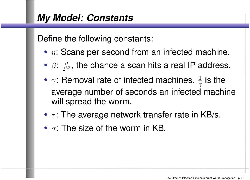 average number of seconds an infected machine will spread the worm τ: The average network transfer