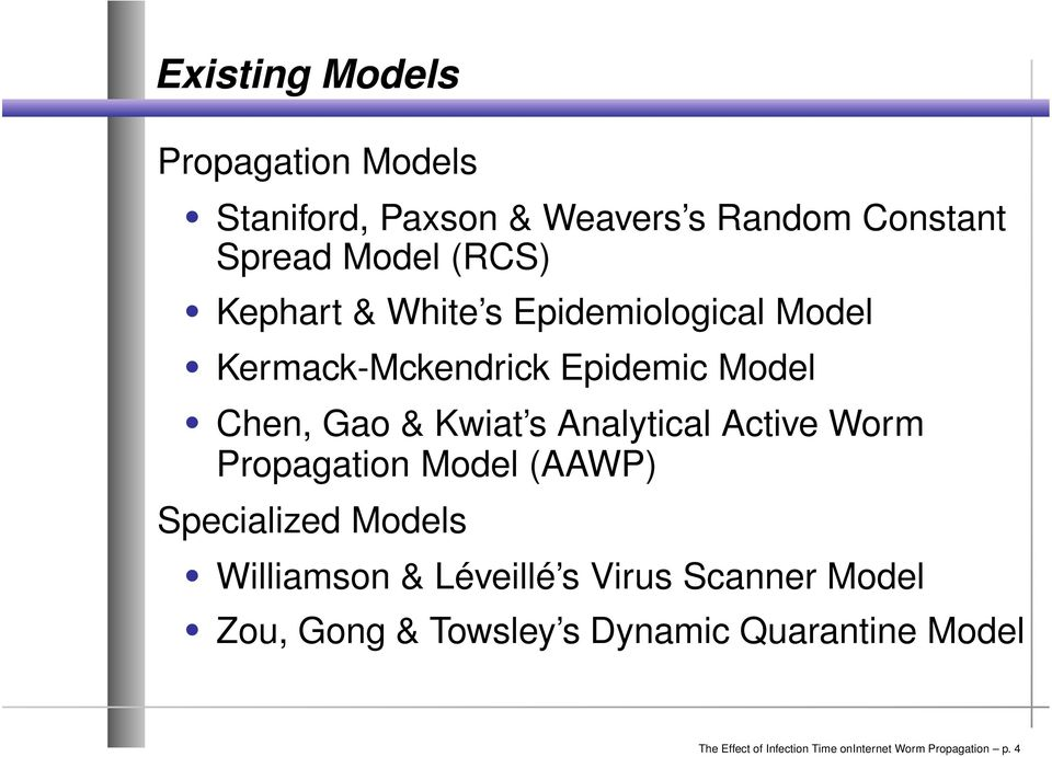 Analytical Active Worm Propagation Model (AAWP) Specialized Models Williamson & Léveillé s Virus