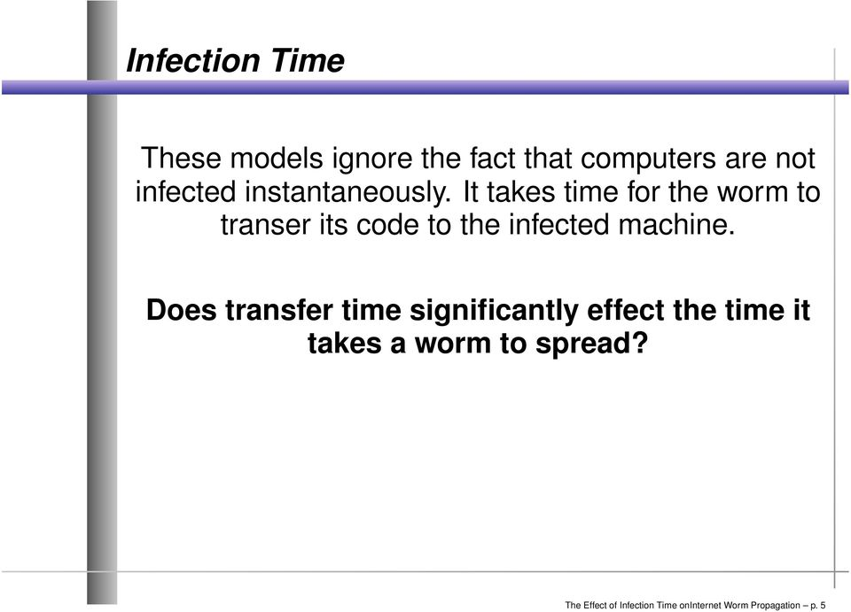 the infected machine Does transfer time significantly effect the time it