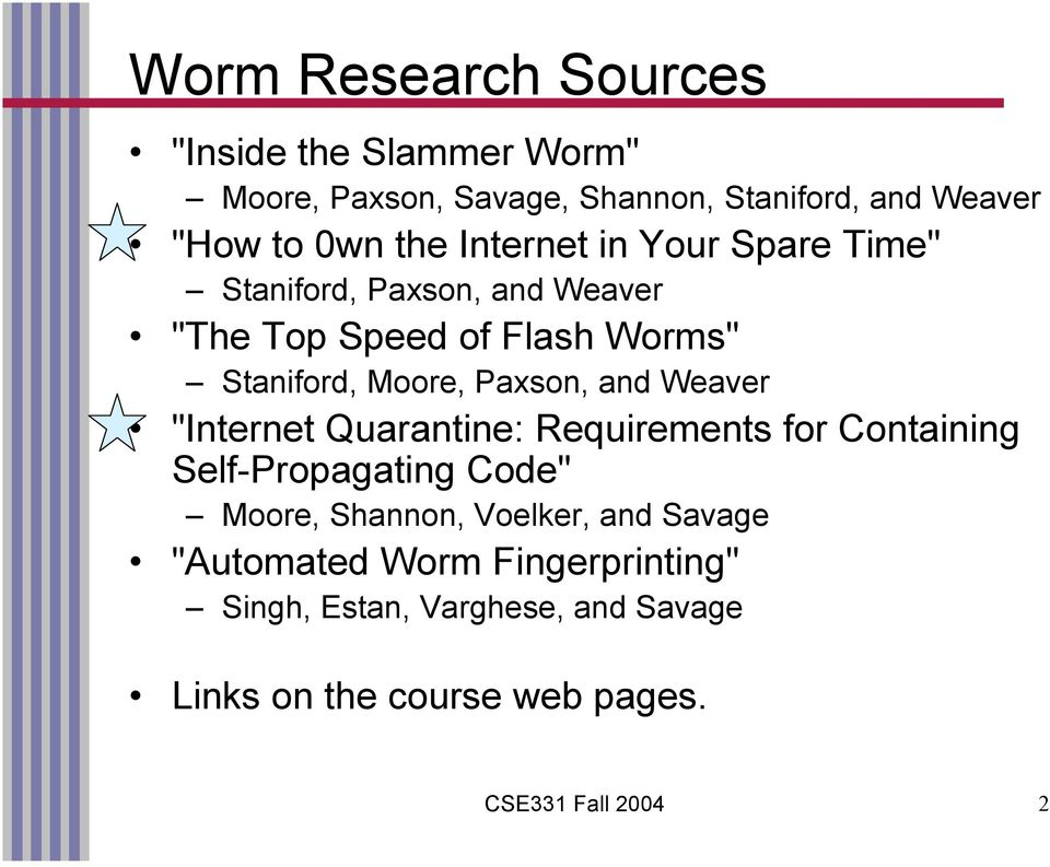 "and Weaver ""Internet Quarantine: Requirements for Containing Self-Propagating Code"" Moore, Shannon, Voelker, and"