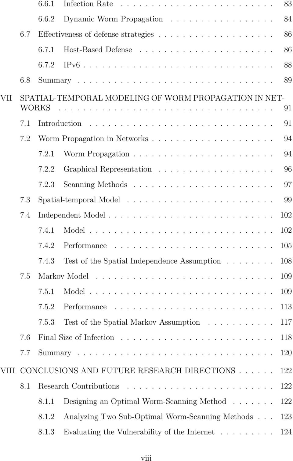 ............................. 91 7.2 Worm Propagation in Networks.................... 94 7.2.1 Worm Propagation....................... 94 7.2.2 Graphical Representation................... 96 7.2.3 Scanning Methods.