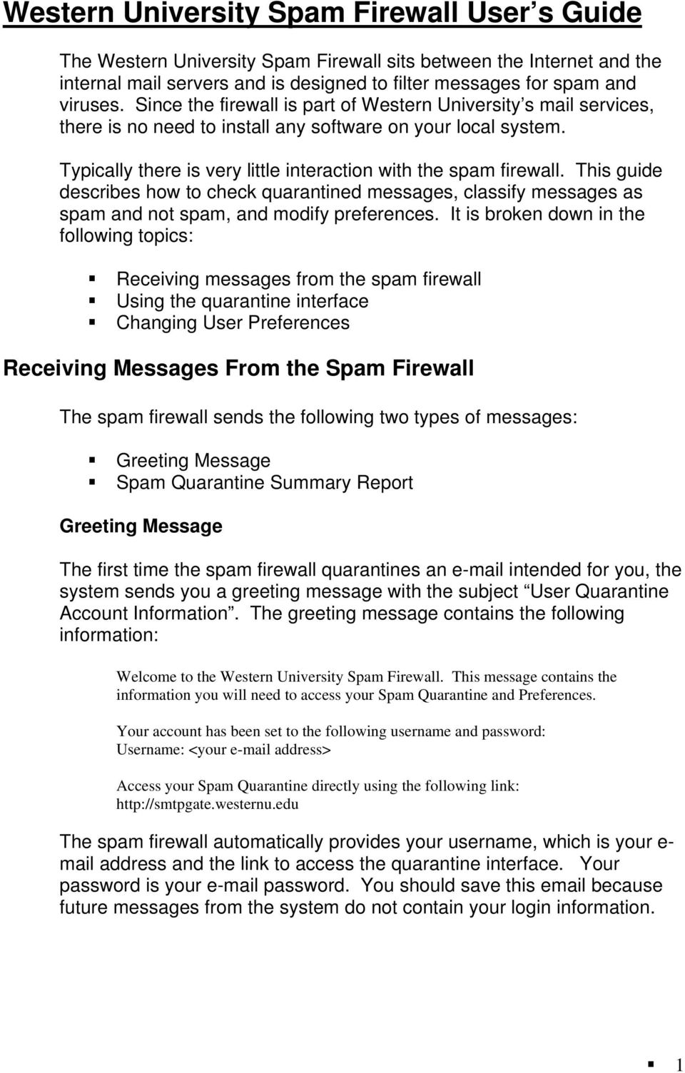 This guide describes how to check quarantined messages, classify messages as spam and not spam, and modify preferences.