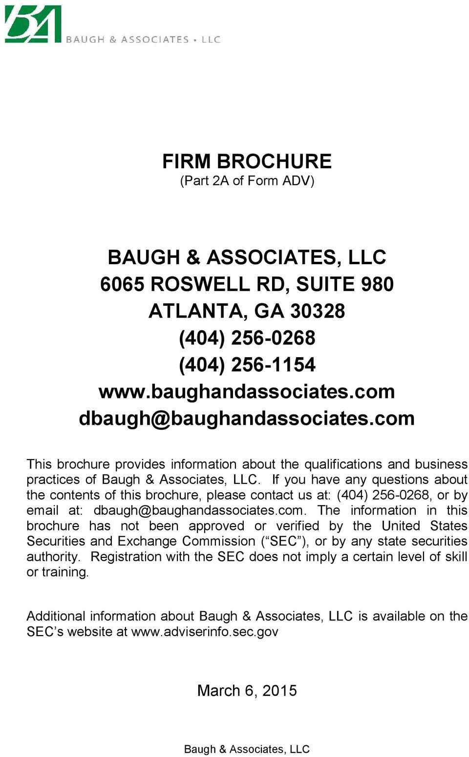 If you have any questions about the contents of this brochure, please contact us at: (404) 256-0268, or by email at: dbaugh@baughandassociates.com.