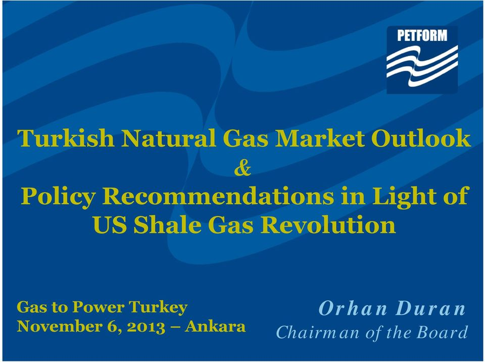Revolution Gas to Power Turkey November 6,
