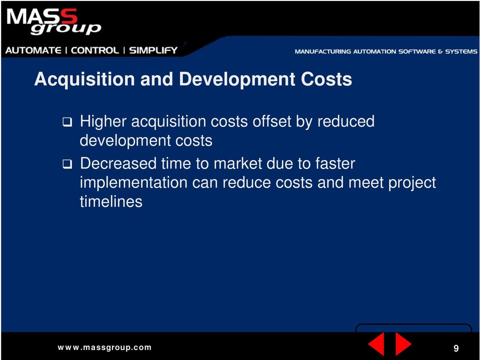 costs Decreased time to market due to faster