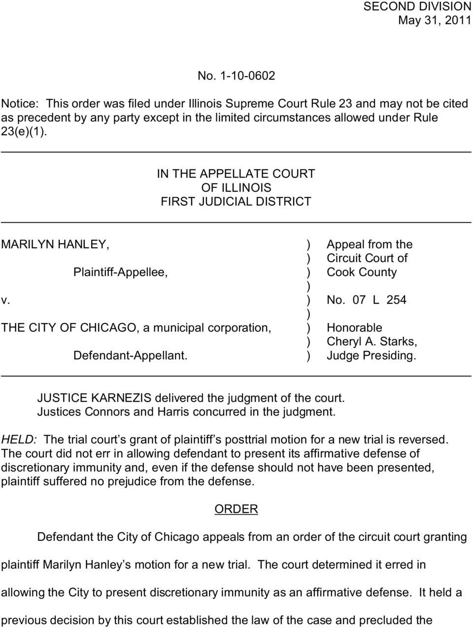 IN THE APPELLATE COURT OF ILLINOIS FIRST JUDICIAL DISTRICT MARILYN HANLEY, Plaintiff-Appellee, v. THE CITY OF CHICAGO, a municipal corporation, Defendant-Appellant.