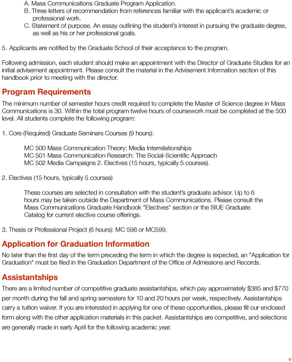 Applicants are notified by the Graduate School of their acceptance to the program.