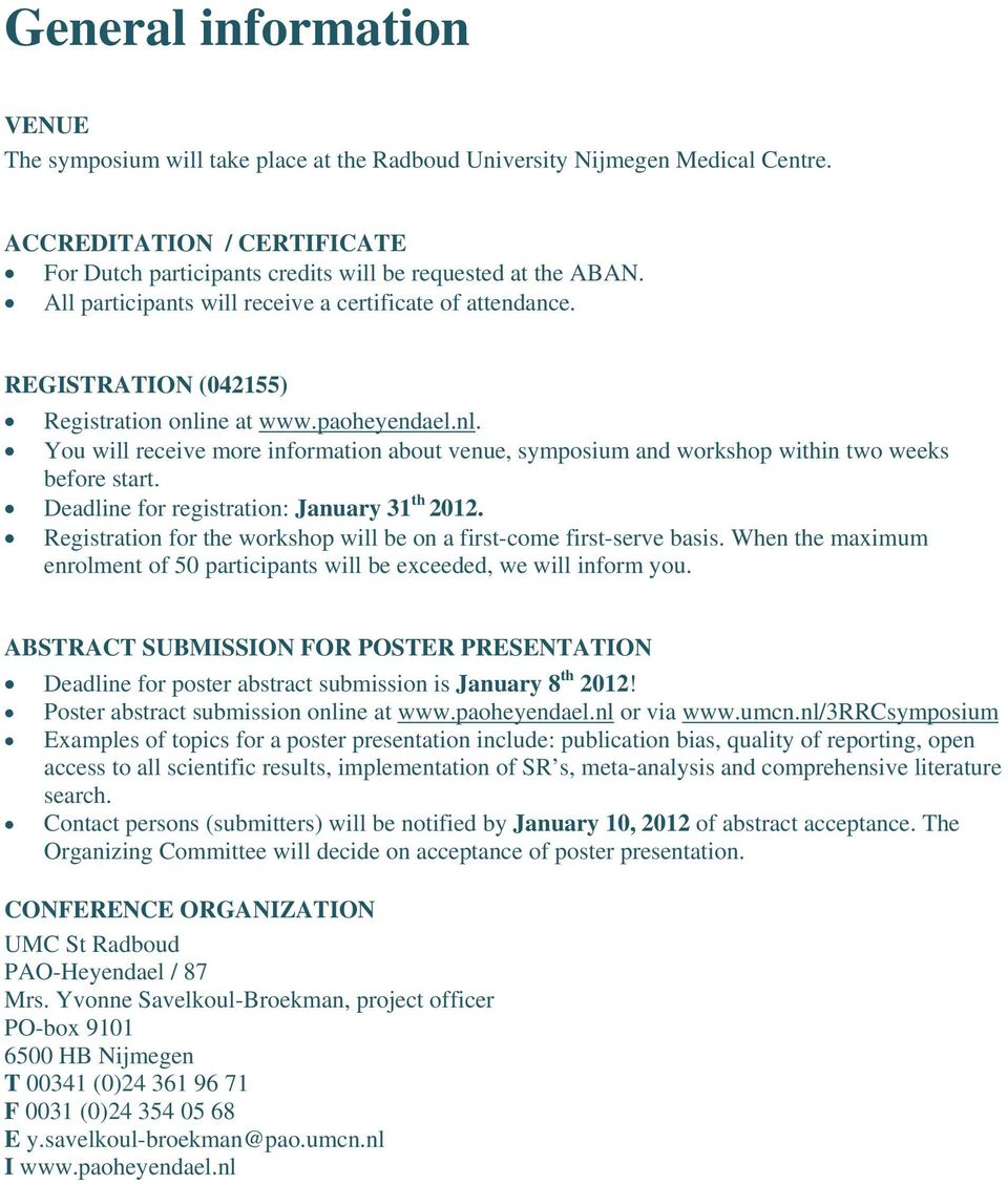 Deadline for registration: January 31 th 2012. Registration for the workshop will be on a first-come first-serve basis.