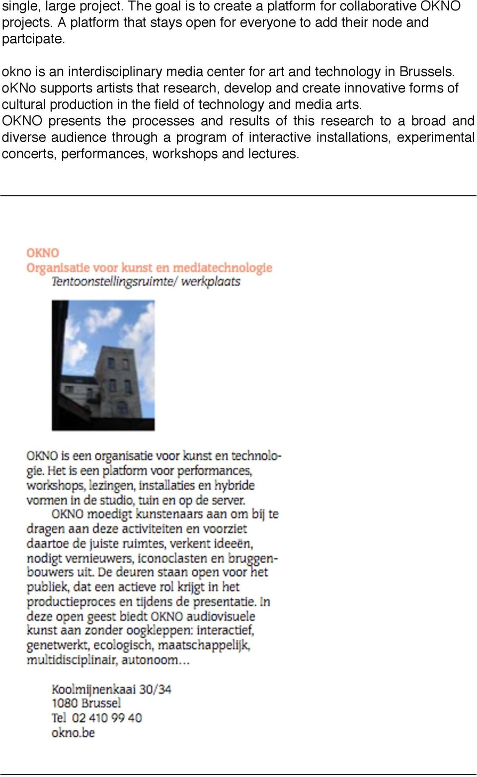 okno is an interdisciplinary media center for art and technology in Brussels.