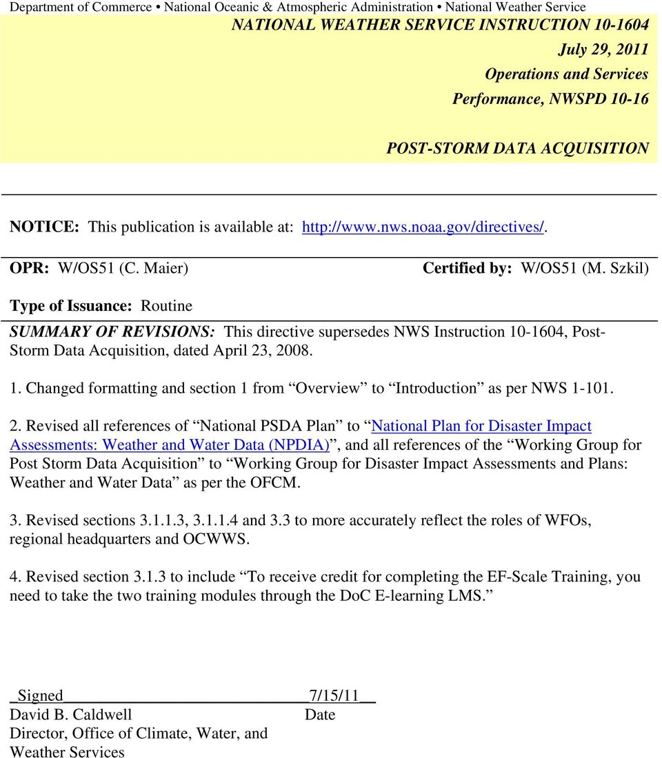 Szkil) Type of Issuance: Routine SUMMARY OF REVISIONS: This directive supersedes NWS Instruction 10-1604, Post- Storm Data Acquisition, dated April 23, 2008. 1. Changed formatting and section 1 from Overview to Introduction as per NWS 1-101.