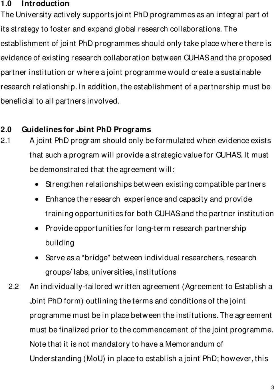 programme would create a sustainable research relationship. In addition, the establishment of a partnership must be beneficial to all partners involved. 2.0 Guidelines for Joint PhD Programs 2.