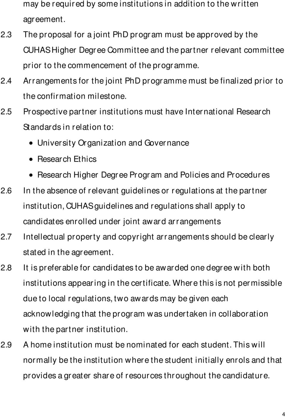 4 Arrangements for the joint PhD programme must be finalized prior to the confirmation milestone. 2.