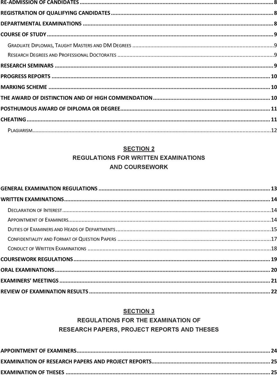 .. 10 POSTHUMOUS AWARD OF DIPLOMA OR DEGREE... 11 CHEATING... 11 PLAGIARISM... 12 SECTION 2 REGULATIONS FOR WRITTEN EXAMINATIONS AND COURSEWORK GENERAL EXAMINATION REGULATIONS.