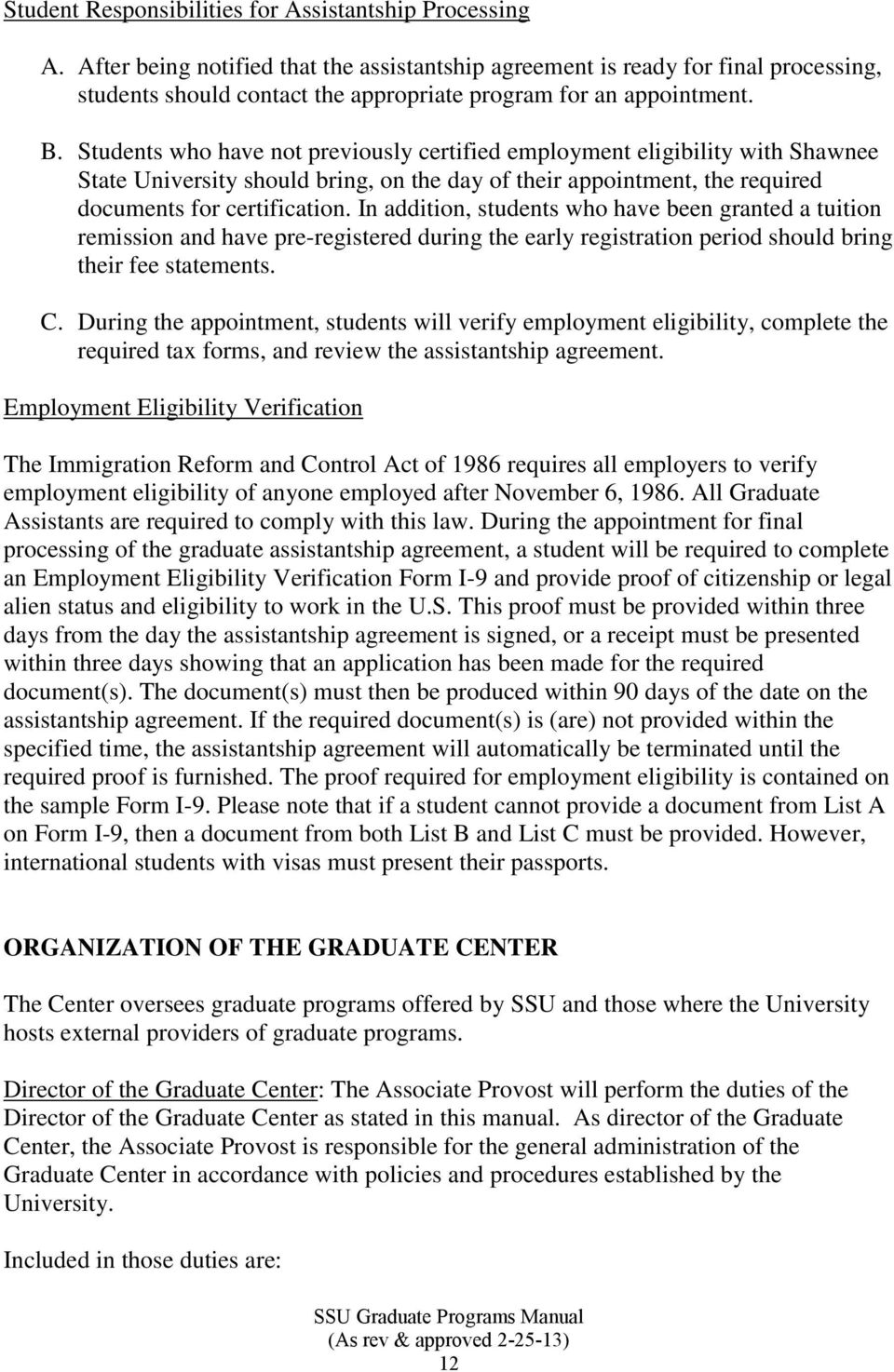 Students who have not previously certified employment eligibility with Shawnee State University should bring, on the day of their appointment, the required documents for certification.