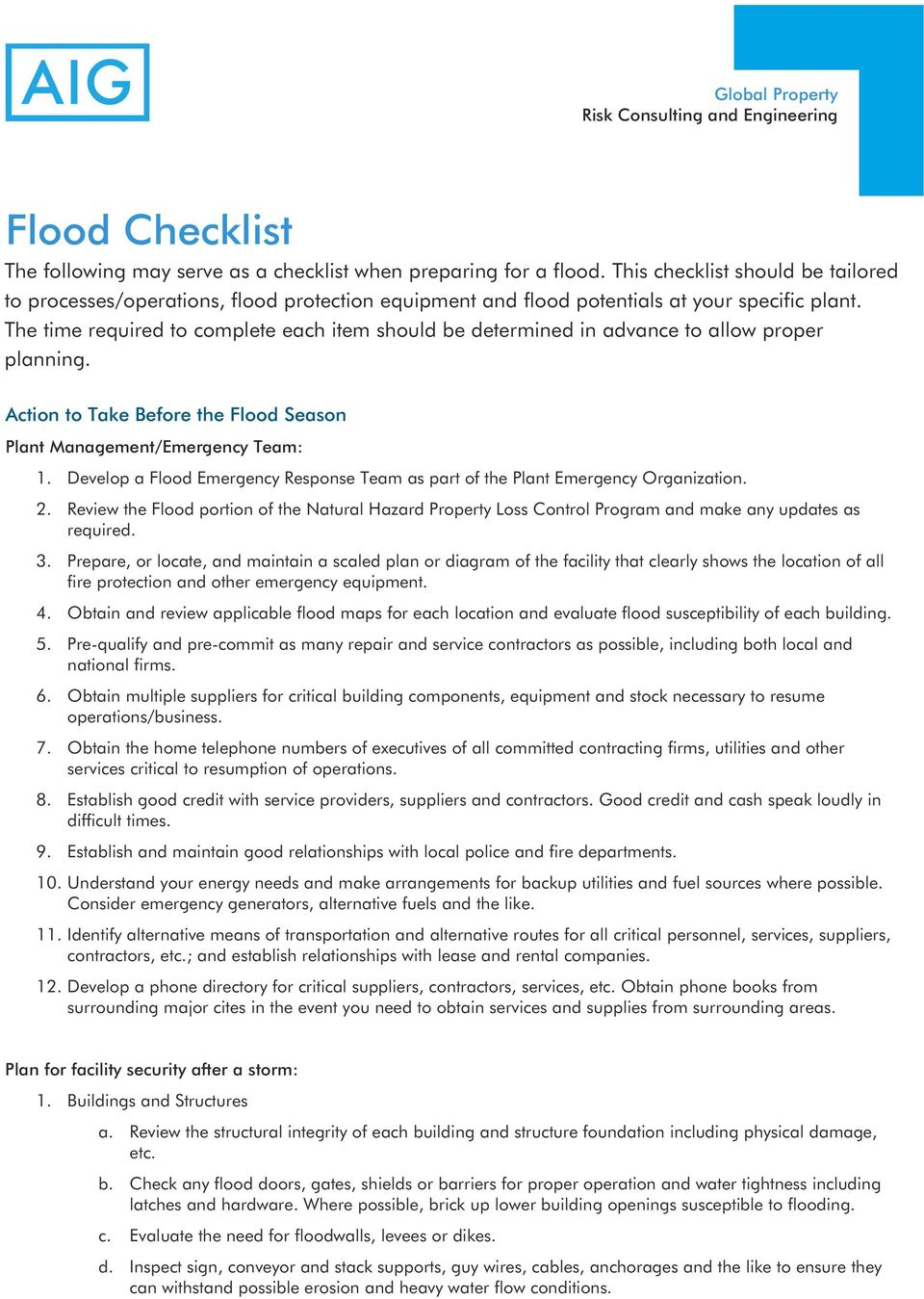 Develop a Flood Emergency Response Team as part of the Plant Emergency Organization. 2. Review the Flood portion of the Natural Hazard Property Loss Control Program and make any updates as required.