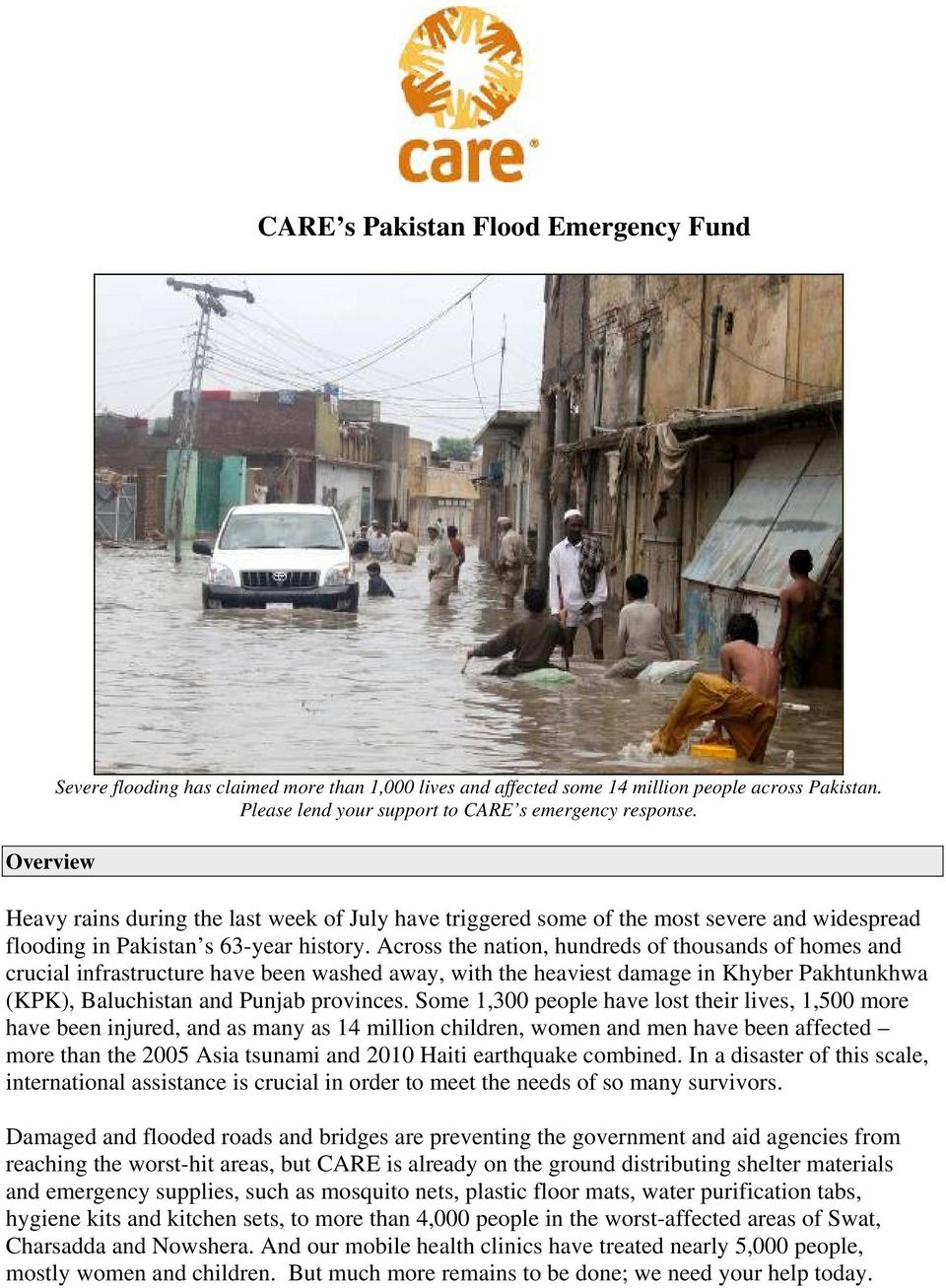 Across the nation, hundreds of thousands of homes and crucial infrastructure have been washed away, with the heaviest damage in Khyber Pakhtunkhwa (KPK), Baluchistan and Punjab provinces.