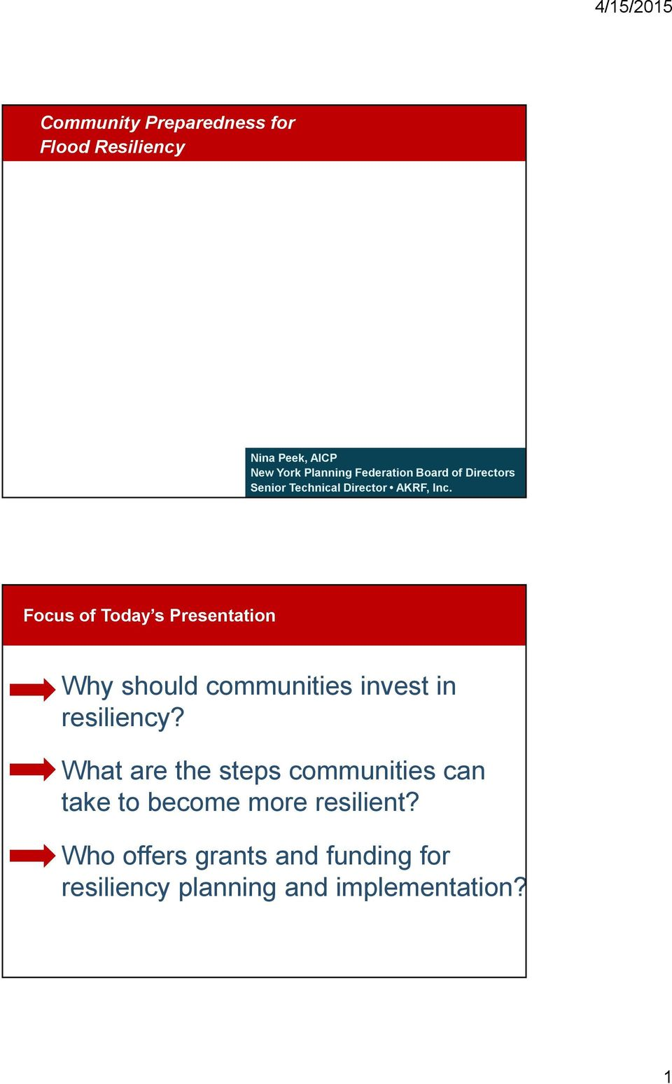 Focus of Today s Presentation Why should communities invest in resiliency?