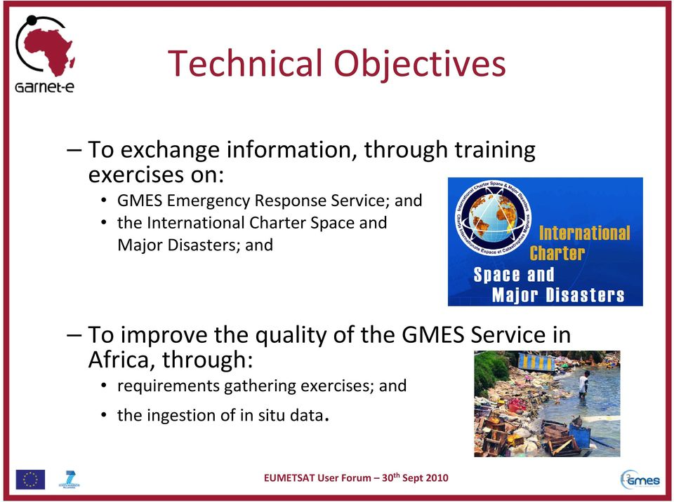 Major Disasters; and To improve the quality of the GMES Service in Africa,
