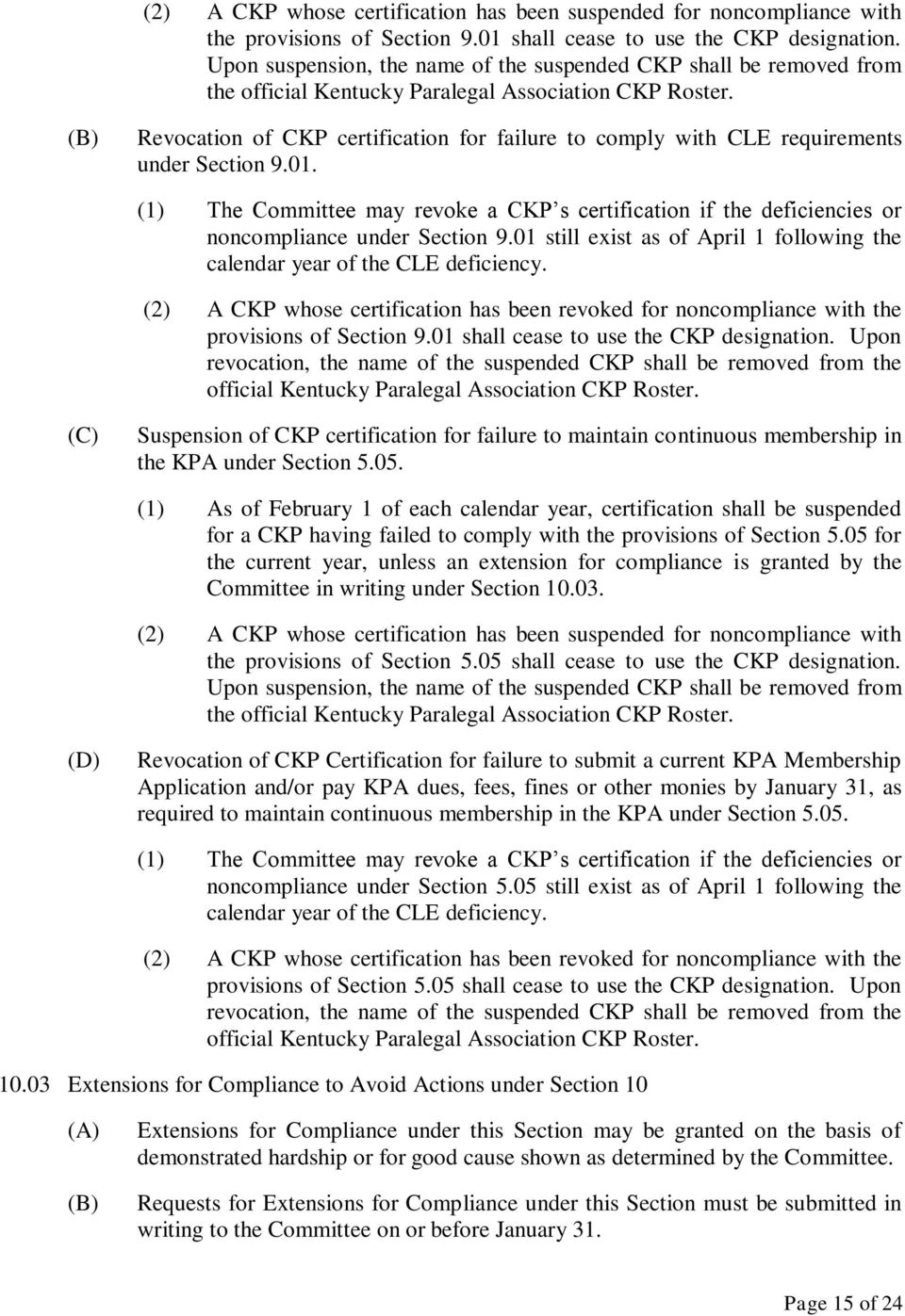 Revocation of CKP certification for failure to comply with CLE requirements under Section 9.01. (1) The Committee may revoke a CKP s certification if the deficiencies or noncompliance under Section 9.