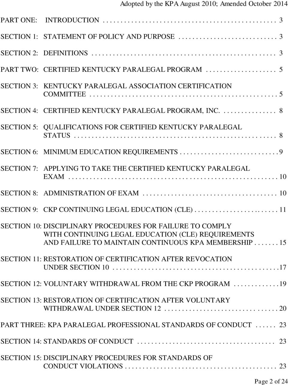 .................................................... 5 SECTION 4: CERTIFIED KENTUCKY PARALEGAL PROGRAM, INC................ 8 SECTION 5: QUALIFICATIONS FOR CERTIFIED KENTUCKY PARALEGAL STATUS.