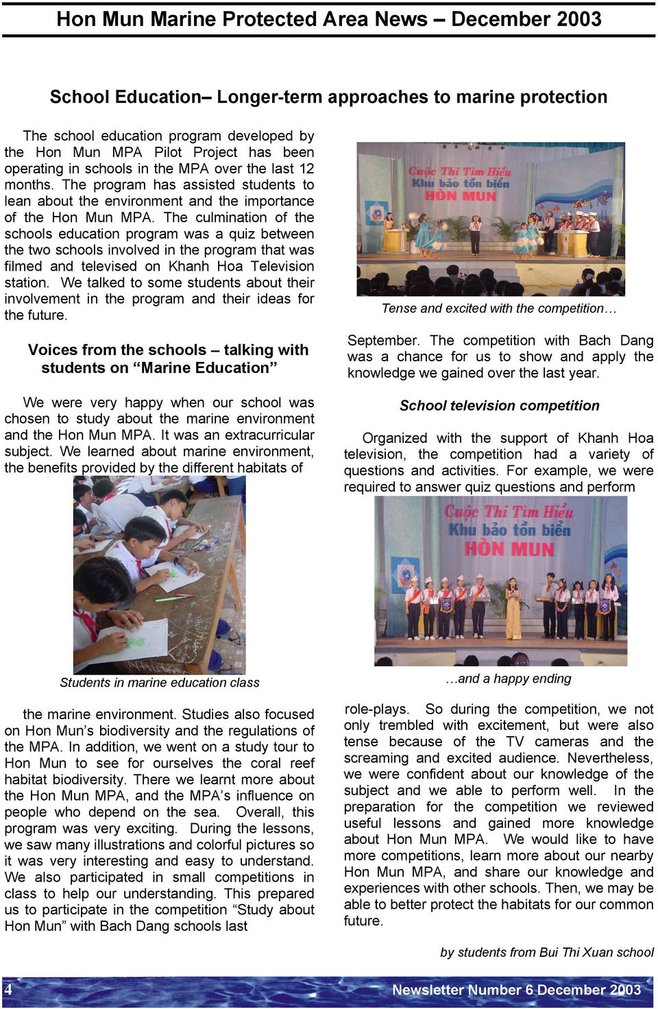 The culmination of the schools education program was a quiz between the two schools involved in the program that was filmed and televised on Khanh Hoa Television station.