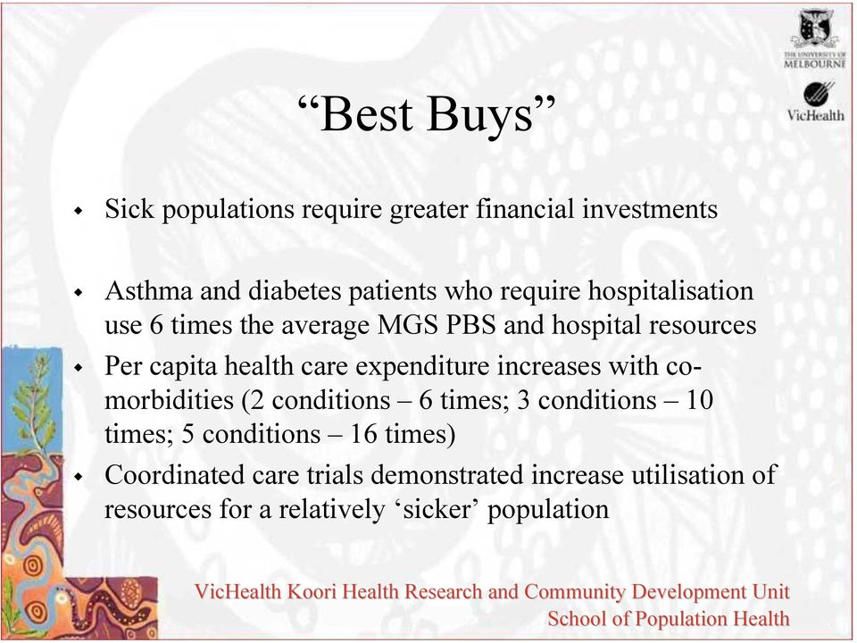 expenditure increases with comorbidities (2 conditions 6 times; 3 conditions 10 times; 5 conditions