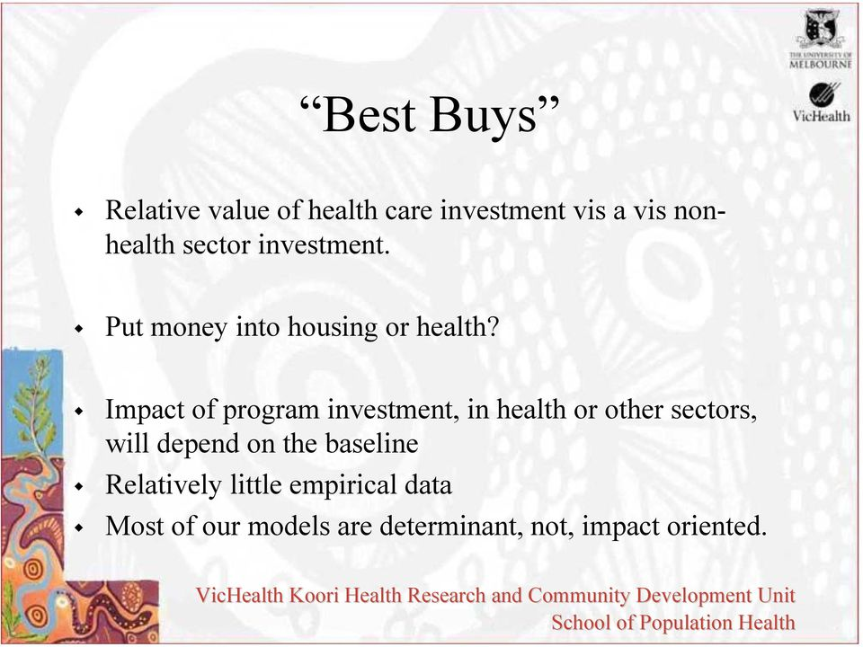 Impact of program investment, in health or other sectors, will depend on
