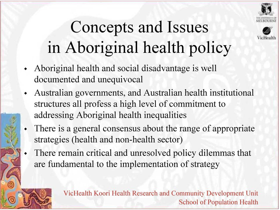 to addressing Aboriginal health inequalities There is a general consensus about the range of appropriate strategies