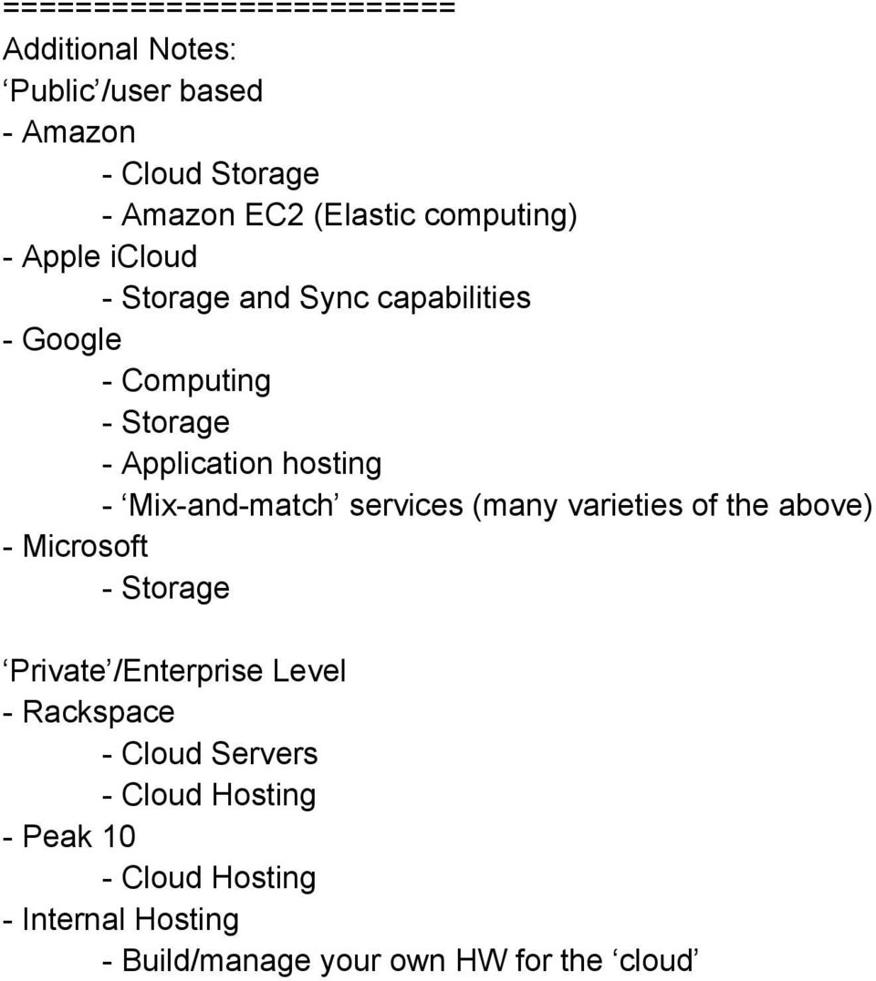 and match services (many varieties of the above) Microsoft Storage Private /Enterprise Level Rackspace