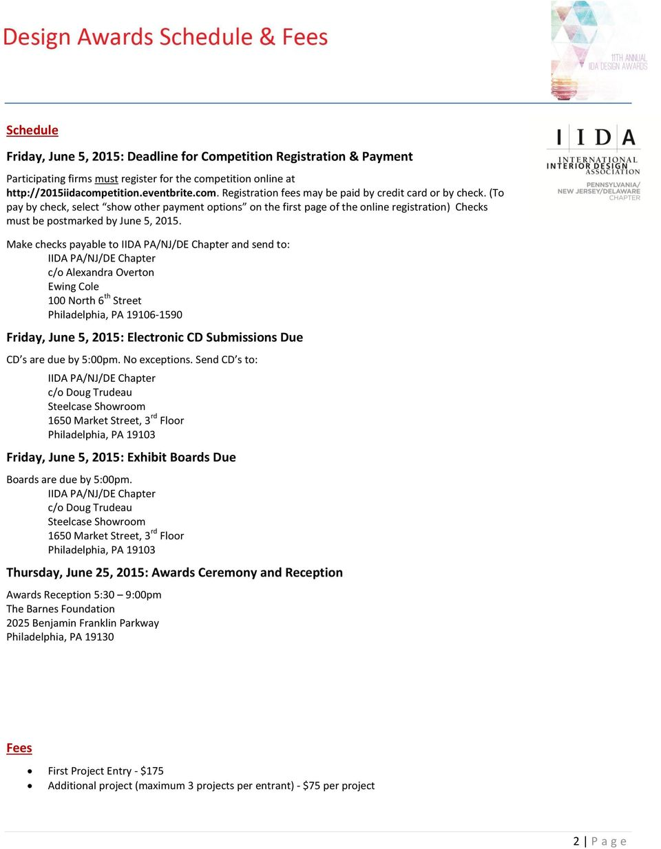 Make checks payable to IIDA PA/NJ/DE Chapter and send to: IIDA PA/NJ/DE Chapter c/o Alexandra Overton Ewing Cole 100 North 6 th Street Philadelphia, PA 19106-1590 Friday, June 5, 2015: Electronic CD