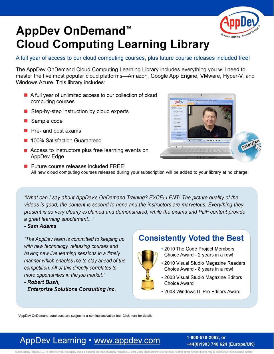 This library includes: A full year of unlimited access to our collection of cloud computing courses Step-by-step instruction by cloud experts code Pre- and post exams 100% Satisfaction Guaranteed
