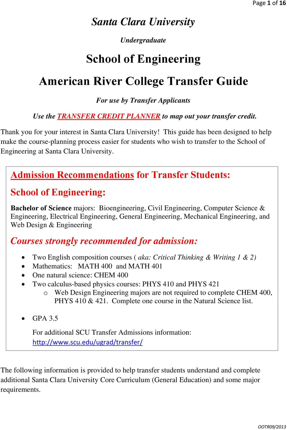 This guide has been designed to help make the course-planning process easier for students who wish to transfer to the School of Engineering at Santa Clara University.