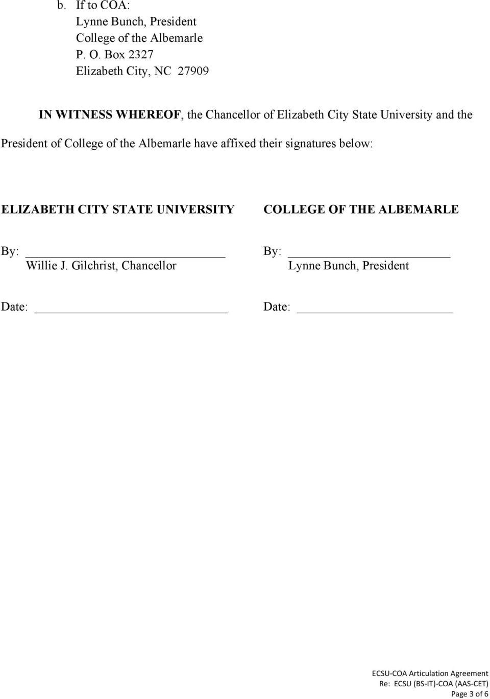 President of College of the Albemarle have affixed their signatures below: ELIZABETH CITY STATE UNIVERSITY