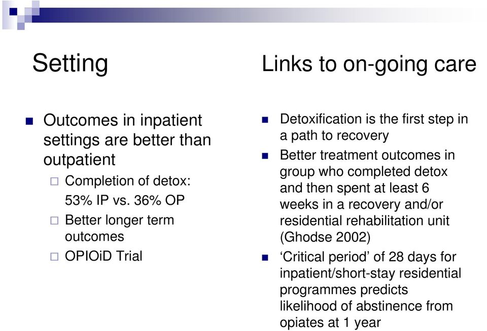 outcomes in group who completed detox and then spent at least 6 weeks in a recovery and/or residential rehabilitation unit